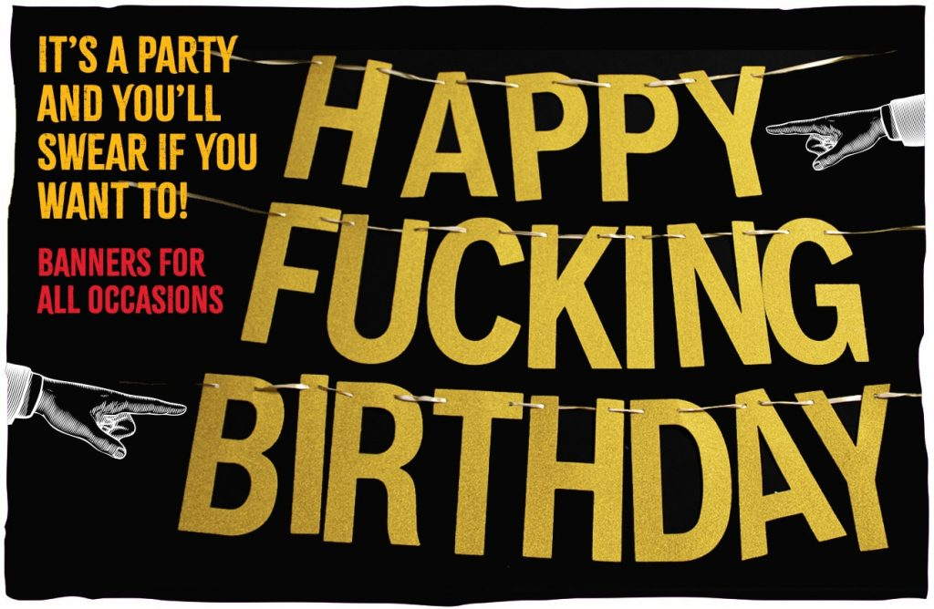 A black image with a gold banner which says Happy Fucking Birthday